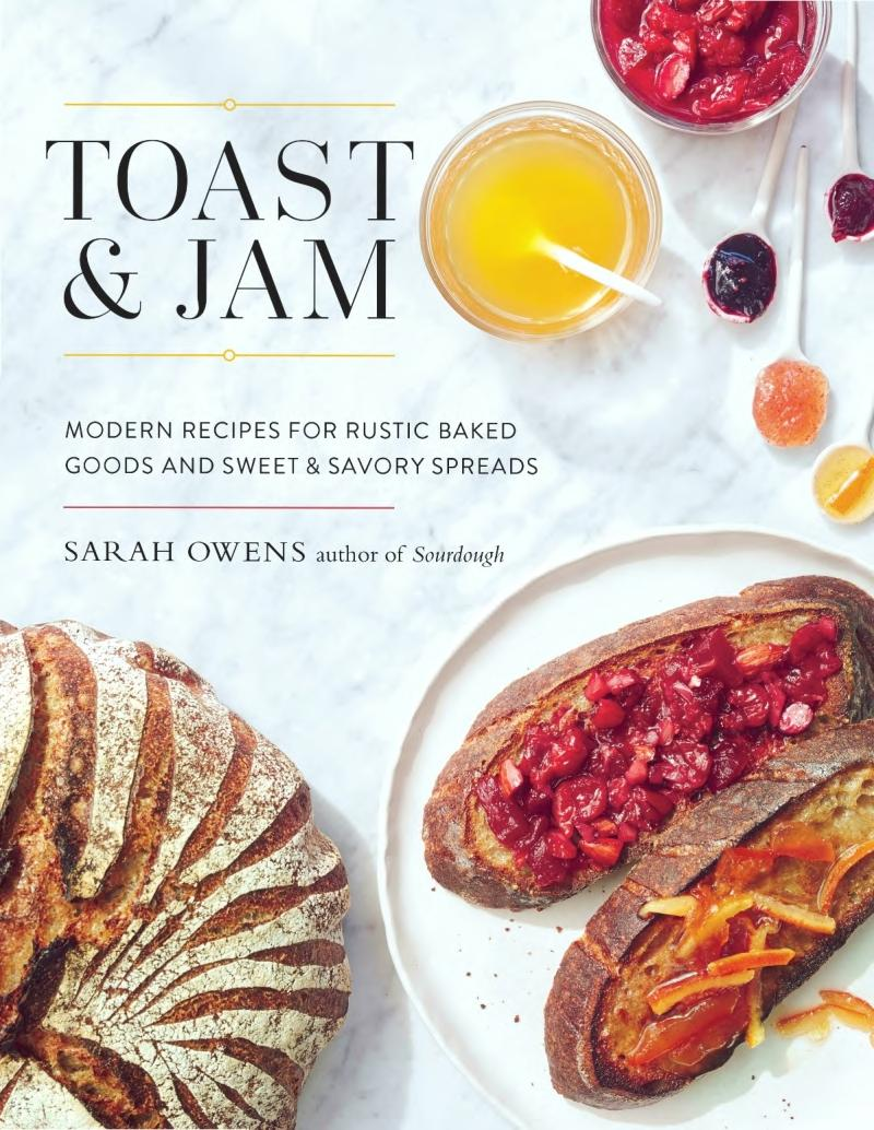 Book cover Toast and Jam: Modern Recipes for Rustic Baked Goods and Sweet and Savory Spreads