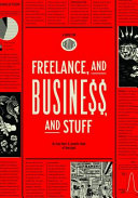Book cover Freelance, and Business, and Stuff: A Guide for Creatives