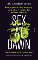 Book cover Sex at Dawn: How We Mate, Why We Stray, and What It Means for Modern Sexuality