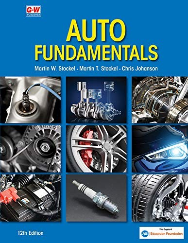 Book cover Auto Fundamentals: How and Why of the Design, Construction, and Operation of Automobiles : Applicable to All Makes and Models