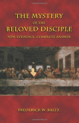 Book cover The Mystery of the Beloved Disciple: New Evidence, Complete Answer