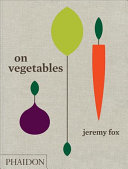 Book cover On Vegetables: Modern Recipes for the Home Kitchen