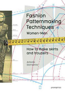 Book cover Fashion Patternmaking Techniques: Women and Men - How to Make Skirts and Trousers