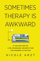 Book cover Sometimes Therapy Is Awkward: A Collection of Life-Changing Insights for the Modern Clinician