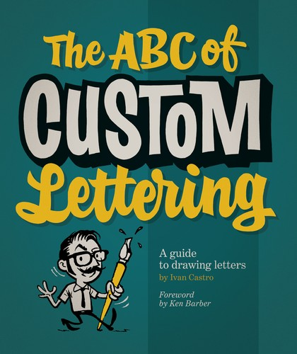 Book cover The ABC of Custom Lettering: A Practical Guide to Drawing Letters