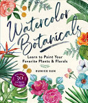 Book cover Watercolor Botanicals: Learn to Paint Your Favorite Plants and Florals
