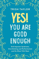 Book cover Yes! You Are Good Enough: End Imposter Syndrome, Overthinking and Perfectionism and Do What YOU Want