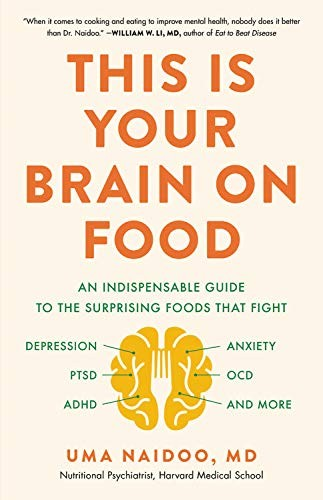 Book cover Your Brain on Food: An Indispensable Guide to the Surprising Foods That Fight Depression, Anxiety, PTSD, OCD, ADHD, and More