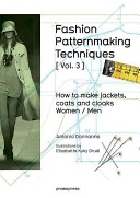 Book cover Fashion Patternmaking Techniques [ Vol. 3 ]: How to Make Jackets, Coats and Cloaks for Women and Men