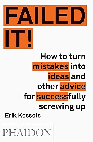 Book cover Failed It!: How to Turn Mistakes Into Ideas and Other Advice for Successfully Screwing Up