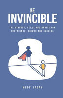 Book cover Be Invincible: The Mindset, Skills and Habits for Sustainable Growth and Success