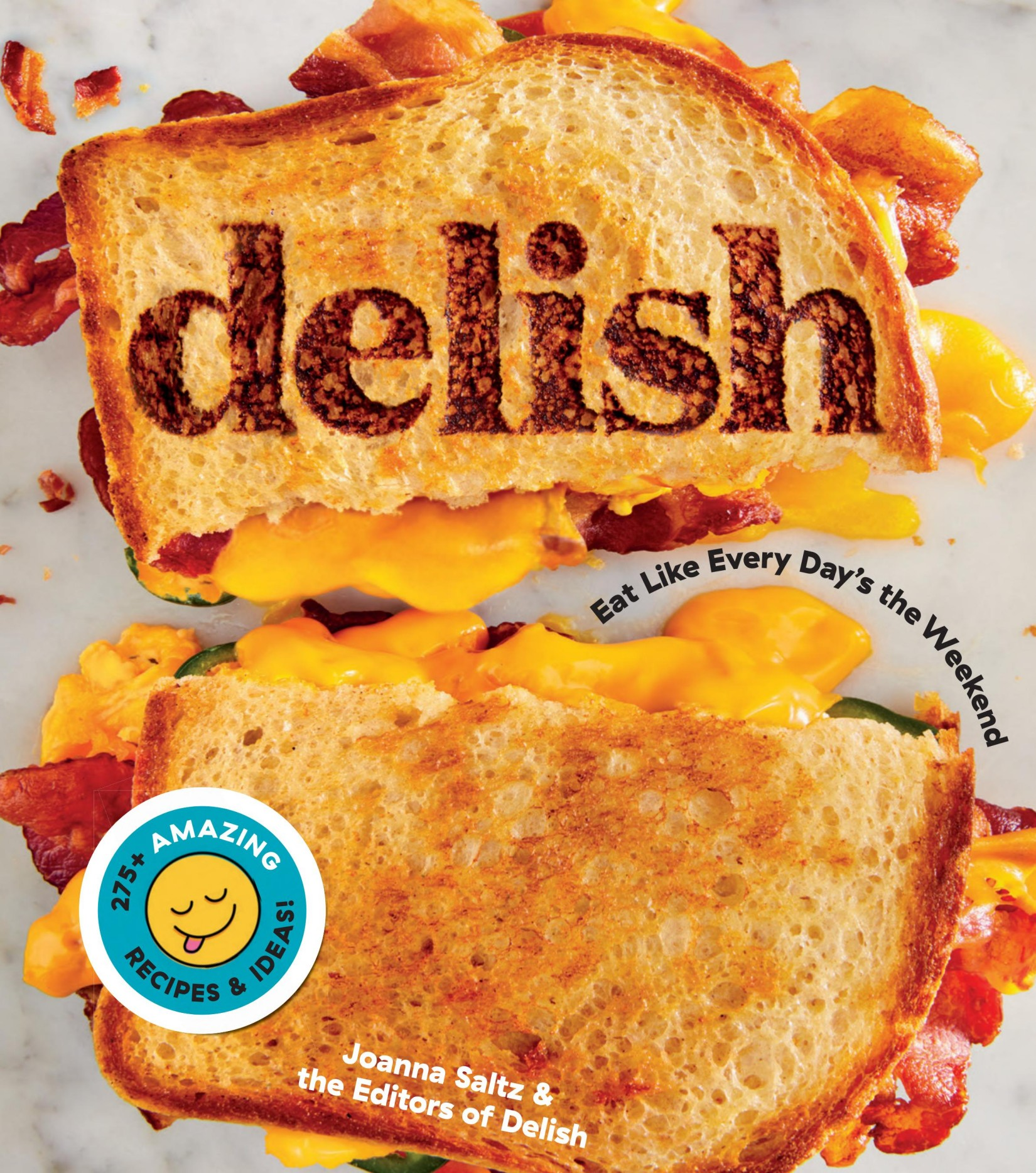 Book cover Delish: Eat Like Every Day's the Weekend
