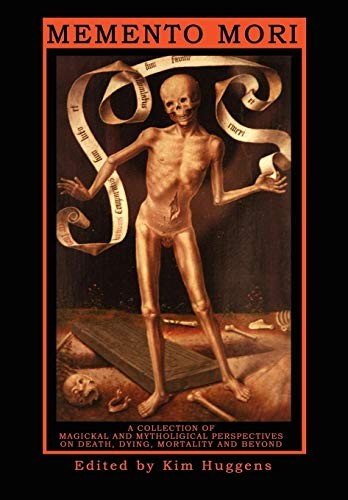 Book cover Memento Mori - a Collection of Magickal and Mythological Perspectives on Death, Dying, Mortality and Beyond