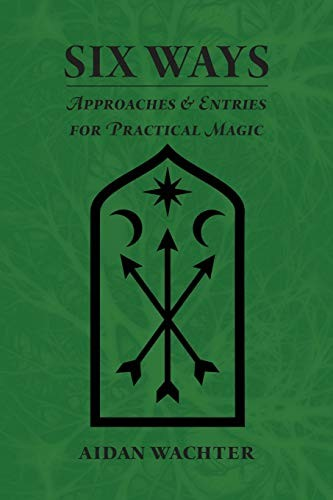Book cover Six Ways: Approaches & Entries for Practical Magic
