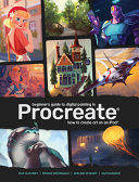 Book cover Beginner's Guide to Digital Painting in Procreate: How to Create Art on an IPad