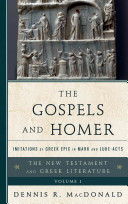 Book cover The Gospels and Homer: Imitations of Greek Epic in Mark and Luke-Acts