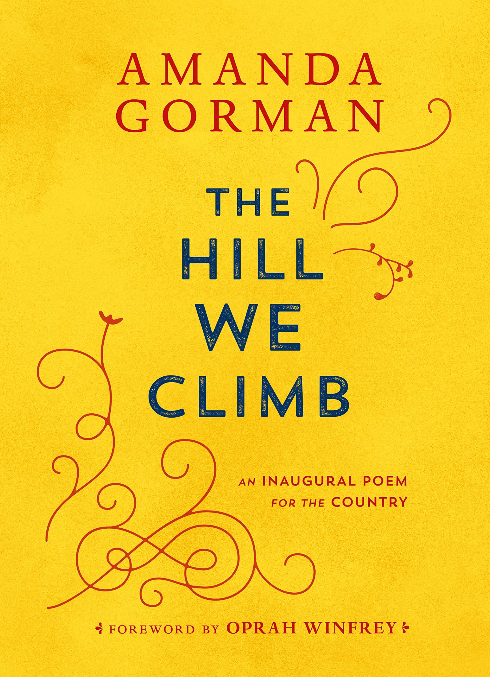 Book cover The Hill We Climb: An Inaugural Poem for the Country