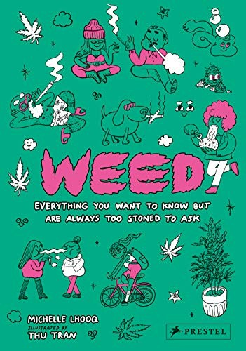 Book cover Weed: Everything You Want to Know but Are Always Too Stoned to Ask