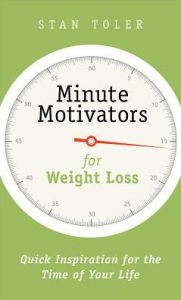 Book cover Minute Motivators for Weight Loss: Quick Inspiration for the Time of Your Life