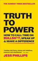 Book cover Truth to Power: 7 Ways to Call Time on B. S.
