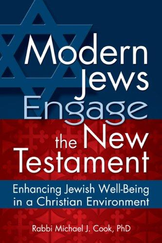 Book cover Modern Jews Engage the New Testament: Enhancing Jewish Well-Being in a Christian Environment