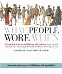 Book cover What People Wore When: A Complete Illustrated History of Costume From Ancient Times to the Nineteenth Century for Every Level of Society