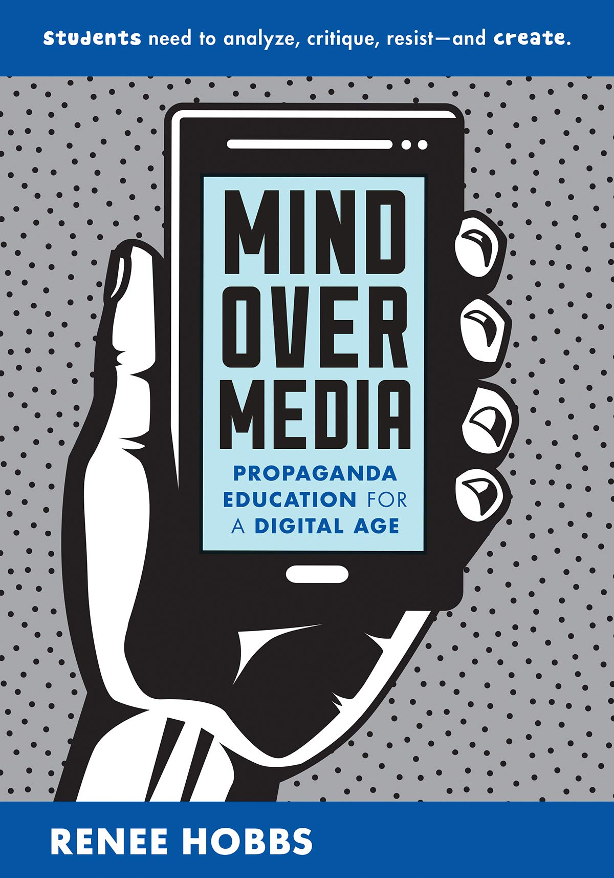 Book cover Mind Over Media: Propaganda Education for a Digital Age