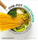 Book cover One Pot Vegetarian: Easy Veggie Meals in Just One Pot!