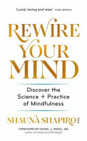 Book cover The Science of Mindfulness: How to Rewire Your Brain for More Calm, Clarity and Happiness