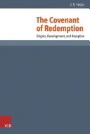 Book cover The Covenant of Redemption: Origins, Development, and Reception