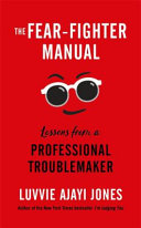 Book cover The Fear Fighter Manual: Lessons From a Professional Troublemaker
