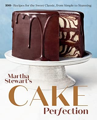 Book cover Martha Stewart's Cake Perfection: 100+ Recipes for the Sweet Classic, From Simple to Stunning