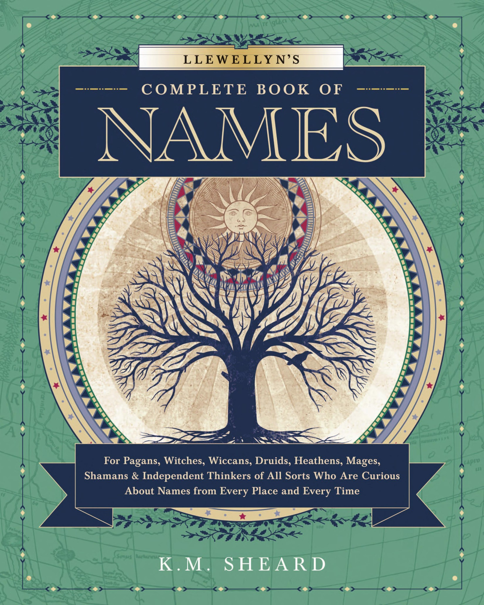 Book cover Llewellyn's Complete Book of Names for Pagans, Wiccans, Witches, Druids, Heathens, Mages, Shamans & Independent Thinkers of All Sorts Who Are Curious About Names From Every Place and Every Time