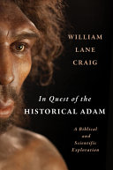 Book cover In Quest of the Historical Adam: A Biblical and Scientific Exploration