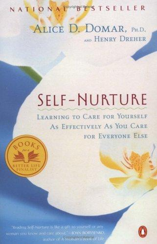 Book cover Self-Nurture: Learning to Care for Yourself as Effectively as You Care for Everyone Else