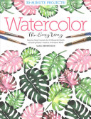 Book cover Watercolor the Easy Way: Step-By-Step Tutorials for 50 Beautiful Motifs Including Plants, Flowers, Animals & More