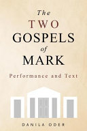 Book cover The Two Gospels of Mark: Performance and Text