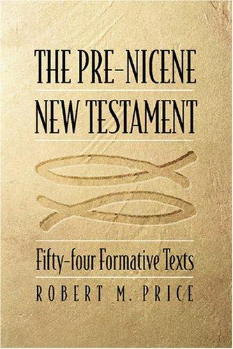 Book cover The Pre-Nicene New Testament: Fifty-Four Formative Texts