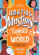 Book cover Amazing Muslims Who Changed the World
