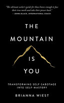 Book cover The Mountain Is You: Transforming Self-Sabotage Into Self-Mastery
