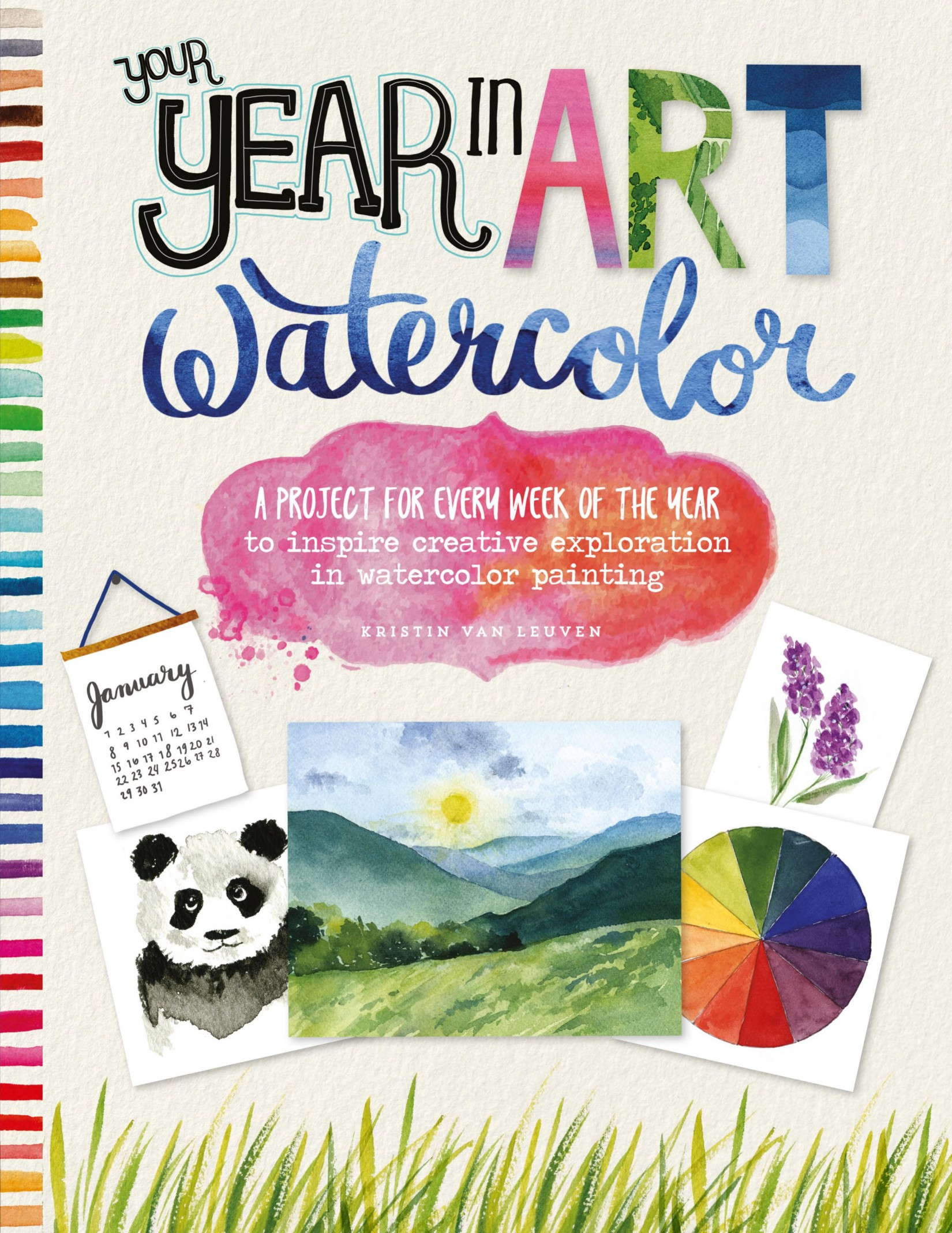 Book cover Your Year in Art: Watercolor: A Project for Every Week of the Year to Inspire Creative Exploration in Watercolor Painting