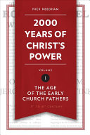 Book cover 2,000 Years of Christ's Power Vol. 1: The Age of the Early Church Fathers