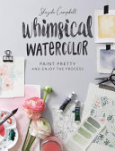 Book cover Whimsical Watercolor: Everyday Art With Ink and Paint