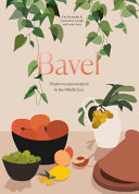 Book cover Bavel: Modern Recipes Inspired by the Middle East [A Cookbook]