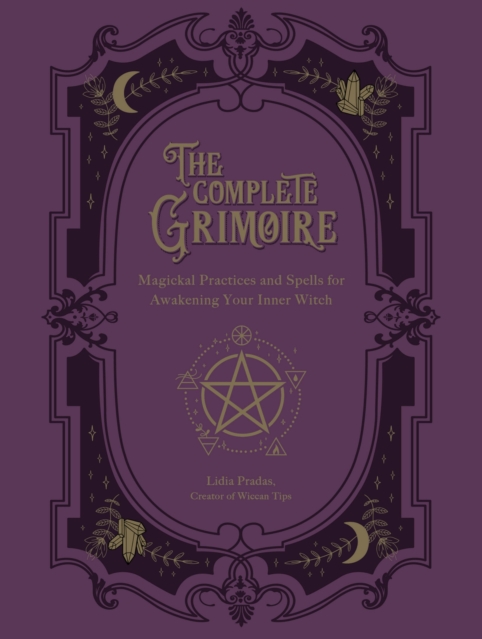 Book cover The Complete Grimoire: Magickal Practices and Spells for Awakening Your Inner Witch