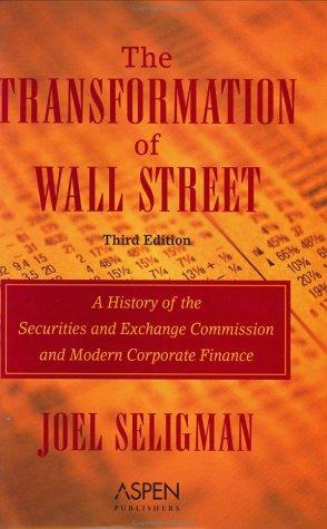 Book cover The Transformation of Wall Street: A History of the Securities and Exchange Commission and Modern Corporate Finance