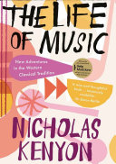 Book cover The Life of Music: New Adventures in the Western Classical Tradition