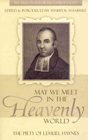 Book cover May We Meet in the Heavenly World: The Piety of Lemuel Haynes (Profiles in Reformed Spirituality)