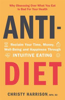 Book cover Just Eat It How Intuitive Eating Can Help You & Anti Diet Reclaim Your Time Money 2 Books Collection Set