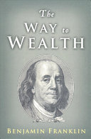 Book cover The Way to Wealth: Ben Franklin on Money and Success
